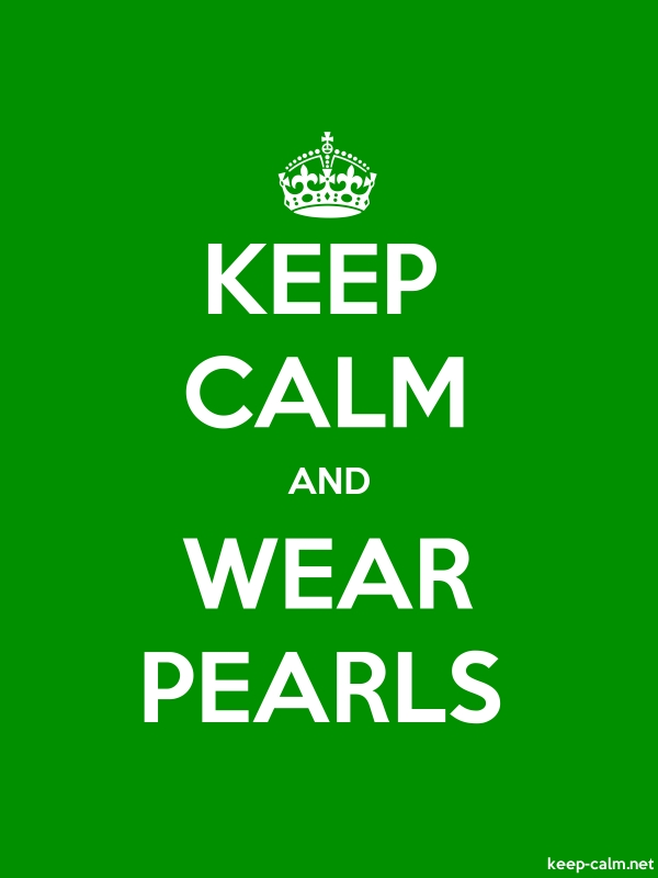 KEEP CALM AND WEAR PEARLS - white/green - Default (600x800)