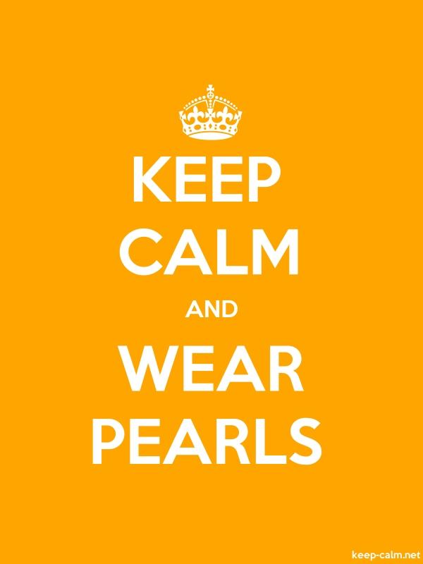 KEEP CALM AND WEAR PEARLS - white/orange - Default (600x800)