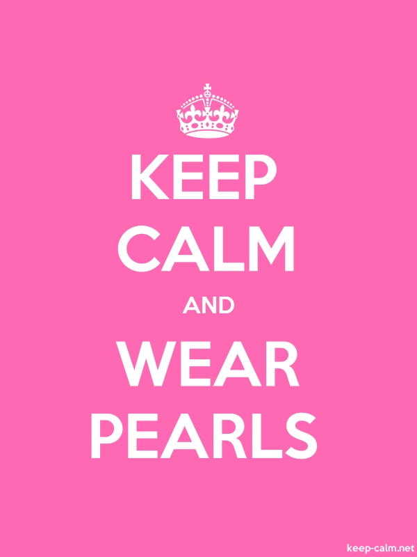 KEEP CALM AND WEAR PEARLS - white/pink - Default (600x800)