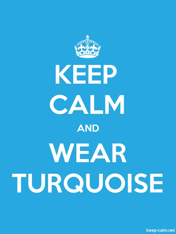 KEEP CALM AND WEAR TURQUOISE - white/blue - Default (600x800)