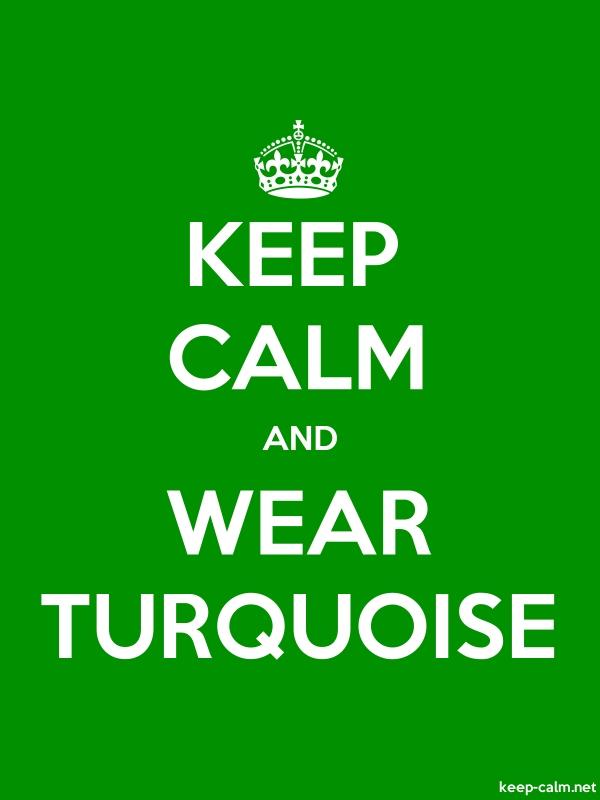 KEEP CALM AND WEAR TURQUOISE - white/green - Default (600x800)