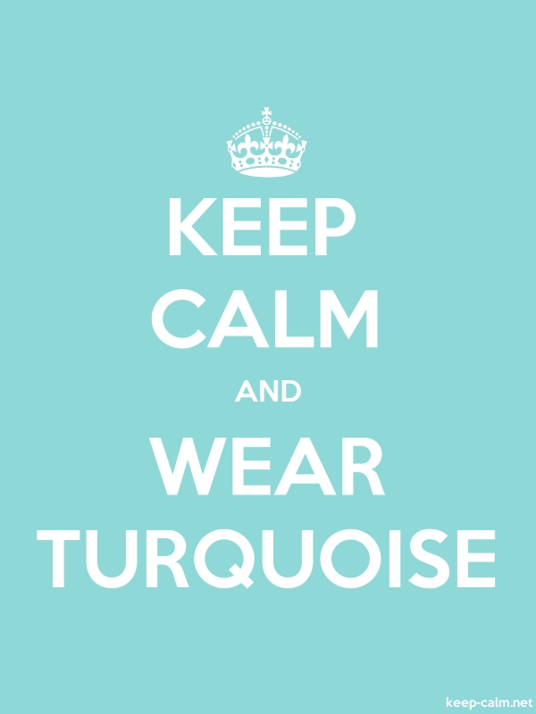 KEEP CALM AND WEAR TURQUOISE - white/lightblue - Default (600x800)