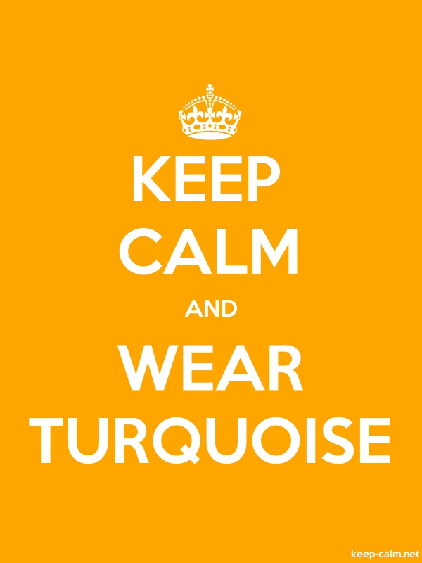 KEEP CALM AND WEAR TURQUOISE - white/orange - Default (600x800)