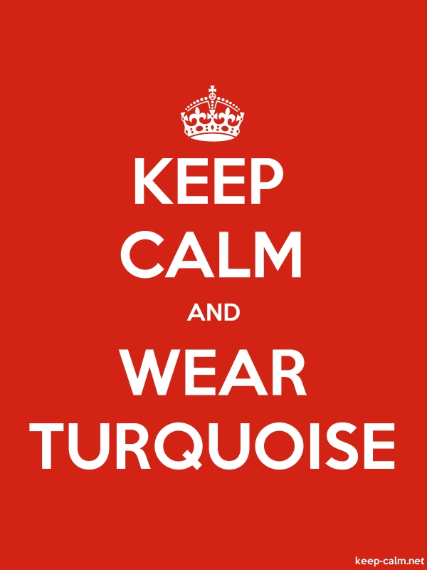 KEEP CALM AND WEAR TURQUOISE - white/red - Default (600x800)