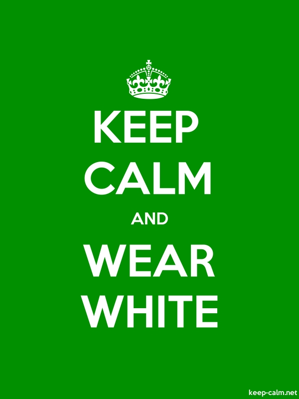 KEEP CALM AND WEAR WHITE - white/green - Default (600x800)