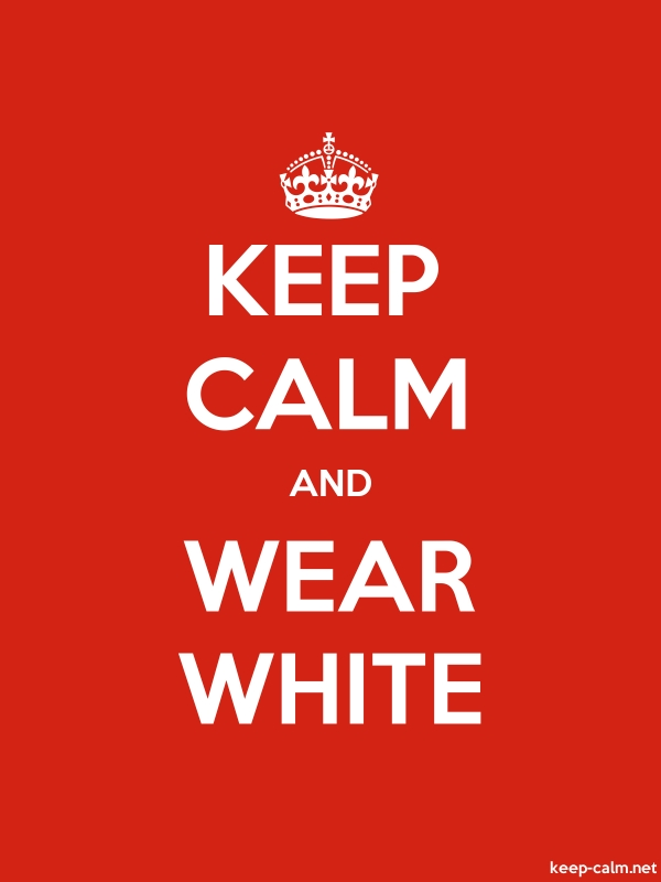 KEEP CALM AND WEAR WHITE - white/red - Default (600x800)
