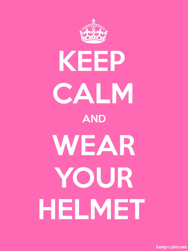 KEEP CALM AND WEAR YOUR HELMET - white/pink - Default (600x800)