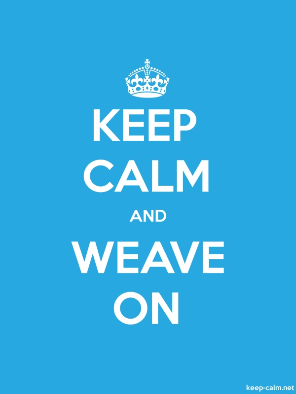 KEEP CALM AND WEAVE ON - white/blue - Default (600x800)
