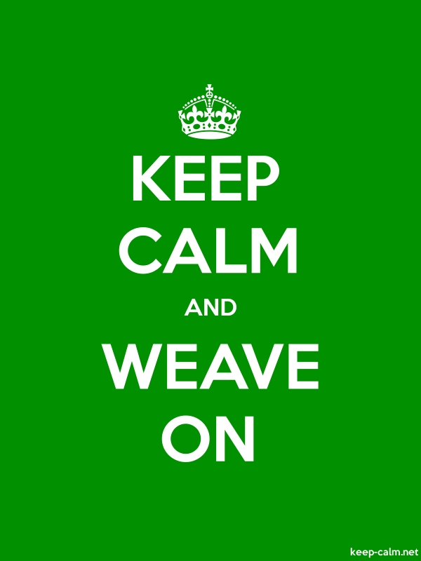 KEEP CALM AND WEAVE ON - white/green - Default (600x800)