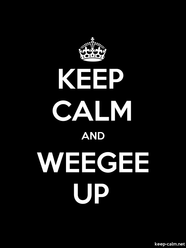 KEEP CALM AND WEEGEE UP - white/black - Default (600x800)