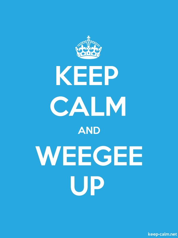 KEEP CALM AND WEEGEE UP - white/blue - Default (600x800)