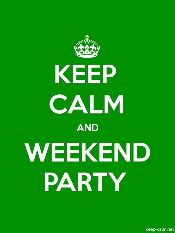 KEEP CALM AND WEEKEND PARTY - white/green - Default (600x800)