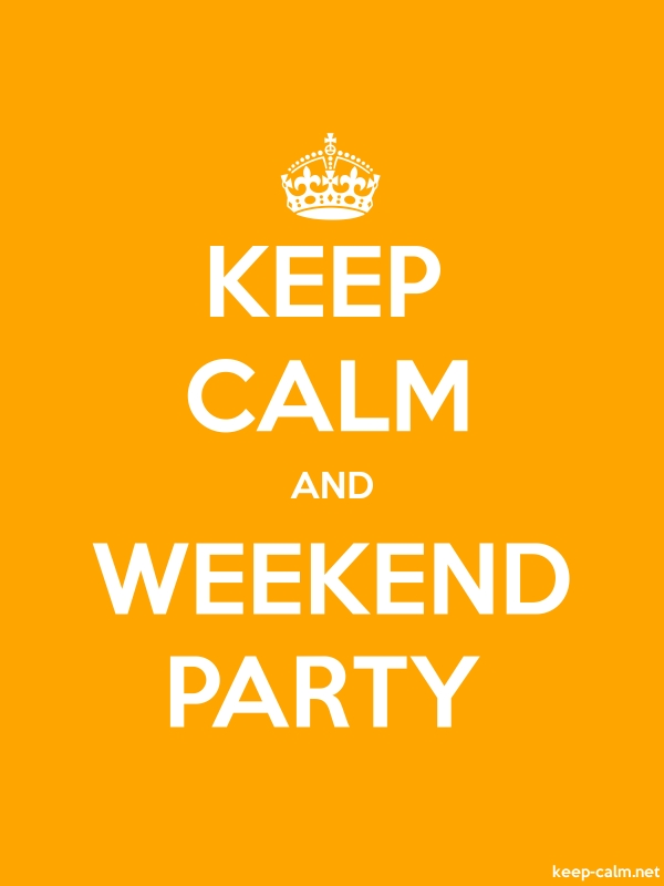 KEEP CALM AND WEEKEND PARTY - white/orange - Default (600x800)