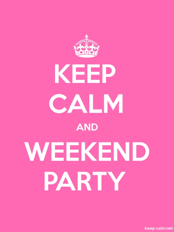 KEEP CALM AND WEEKEND PARTY - white/pink - Default (600x800)