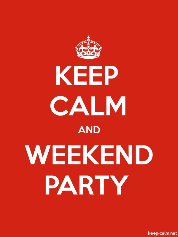 KEEP CALM AND WEEKEND PARTY - white/red - Default (600x800)