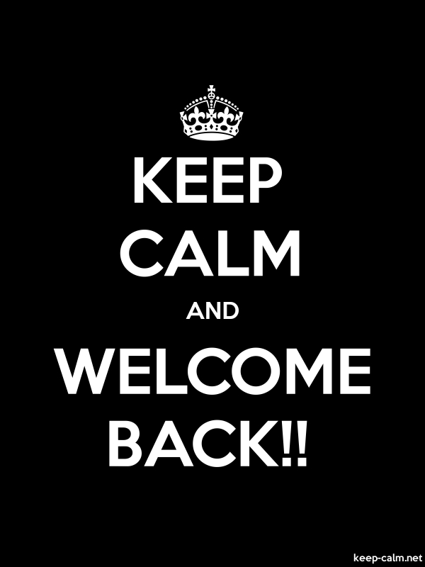 KEEP CALM AND WELCOME BACK!! - white/black - Default (600x800)
