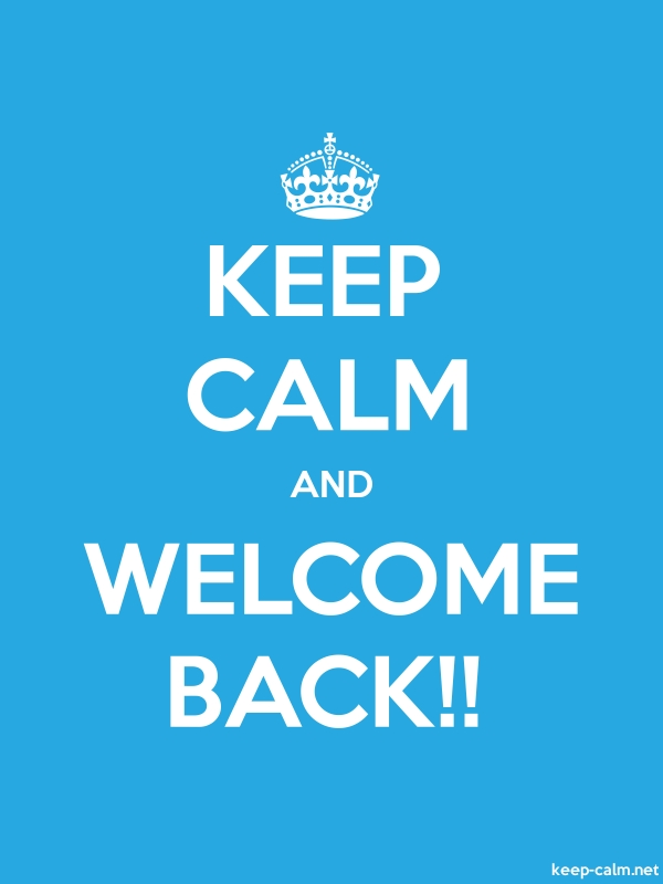KEEP CALM AND WELCOME BACK!! - white/blue - Default (600x800)