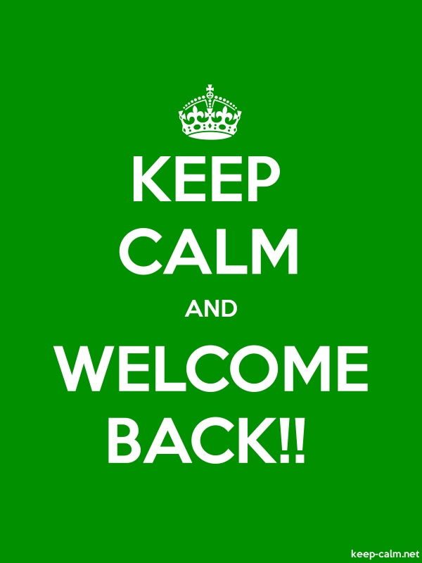 KEEP CALM AND WELCOME BACK!! - white/green - Default (600x800)