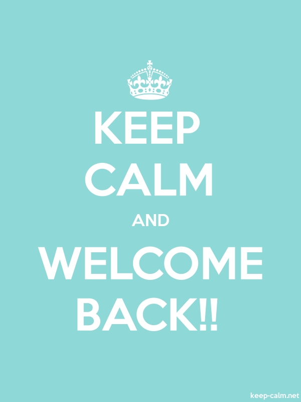KEEP CALM AND WELCOME BACK!! - white/lightblue - Default (600x800)