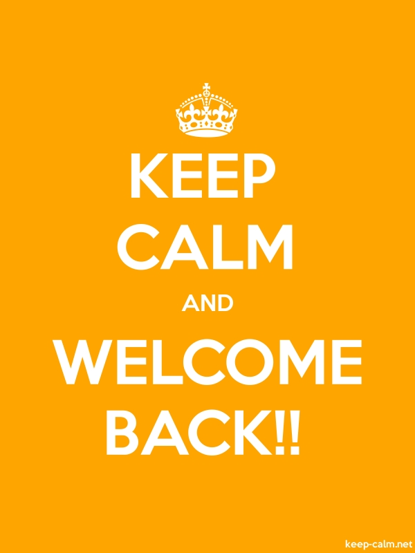 KEEP CALM AND WELCOME BACK!! - white/orange - Default (600x800)