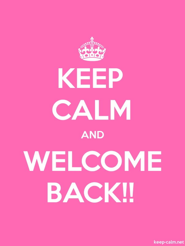 KEEP CALM AND WELCOME BACK!! - white/pink - Default (600x800)