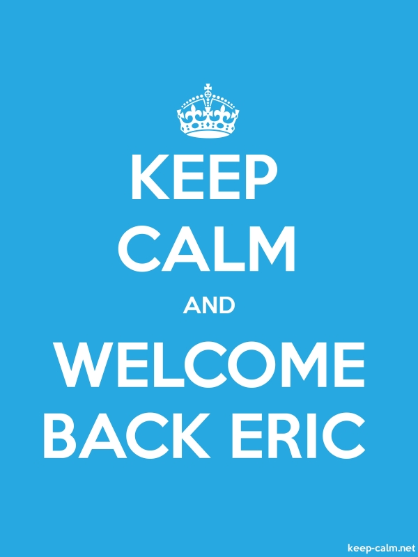 KEEP CALM AND WELCOME BACK ERIC - white/blue - Default (600x800)