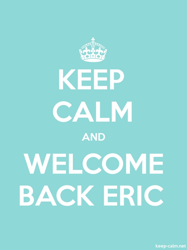KEEP CALM AND WELCOME BACK ERIC - white/lightblue - Default (600x800)