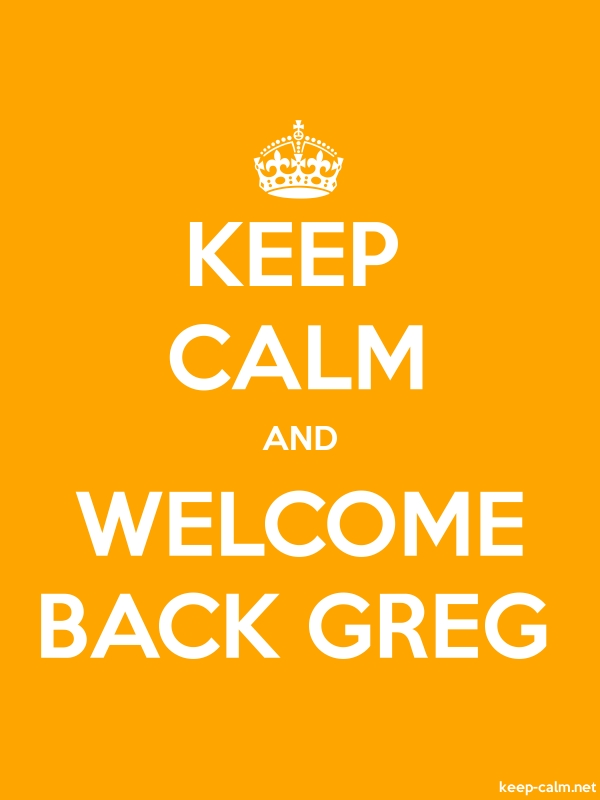 KEEP CALM AND WELCOME BACK GREG - white/orange - Default (600x800)