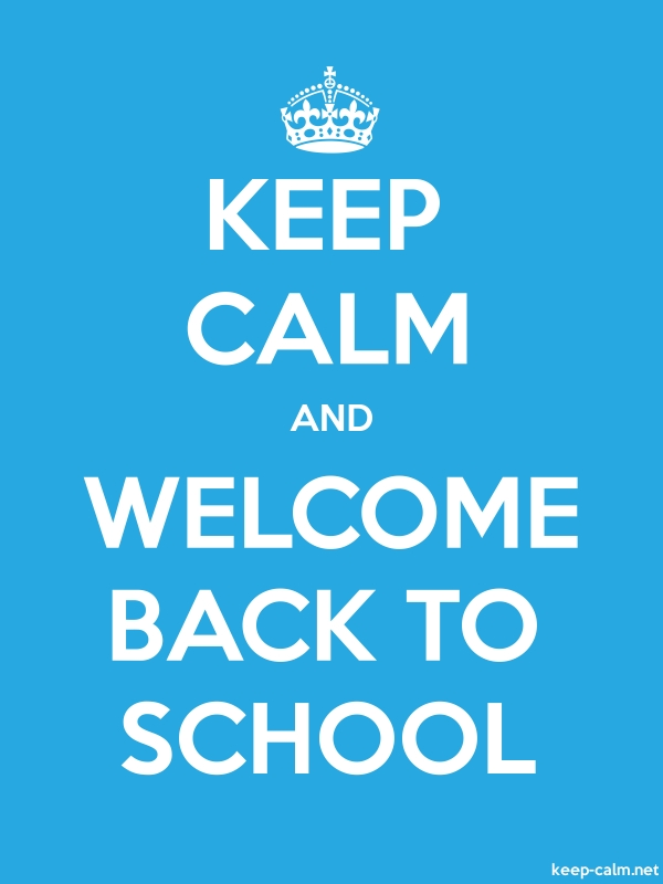 KEEP CALM AND WELCOME BACK TO SCHOOL - white/blue - Default (600x800)