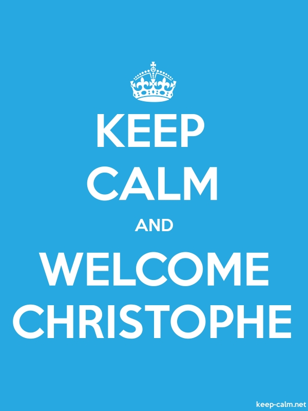 KEEP CALM AND WELCOME CHRISTOPHE - white/blue - Default (600x800)