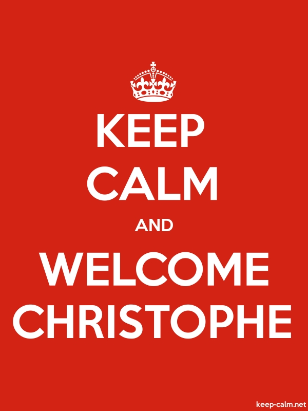 KEEP CALM AND WELCOME CHRISTOPHE - white/red - Default (600x800)