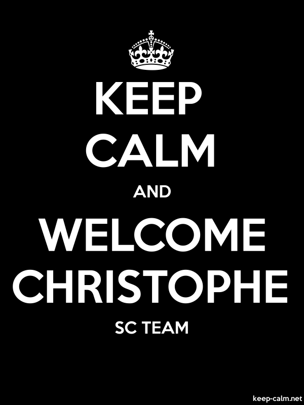 KEEP CALM AND WELCOME CHRISTOPHE SC TEAM - white/black - Default (600x800)