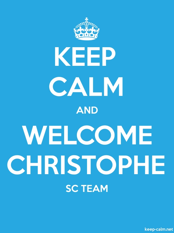 KEEP CALM AND WELCOME CHRISTOPHE SC TEAM - white/blue - Default (600x800)