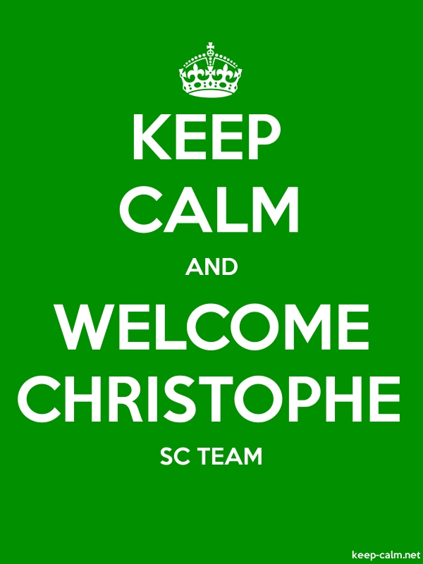 KEEP CALM AND WELCOME CHRISTOPHE SC TEAM - white/green - Default (600x800)