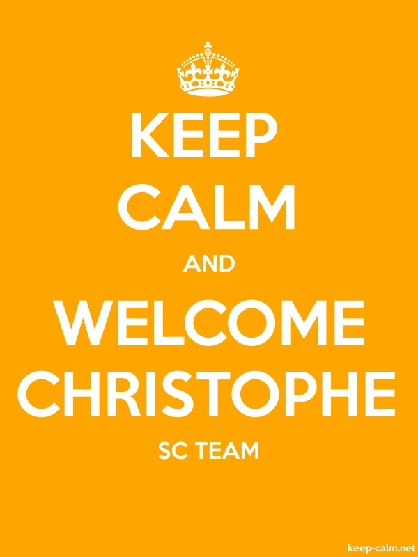 KEEP CALM AND WELCOME CHRISTOPHE SC TEAM - white/orange - Default (600x800)