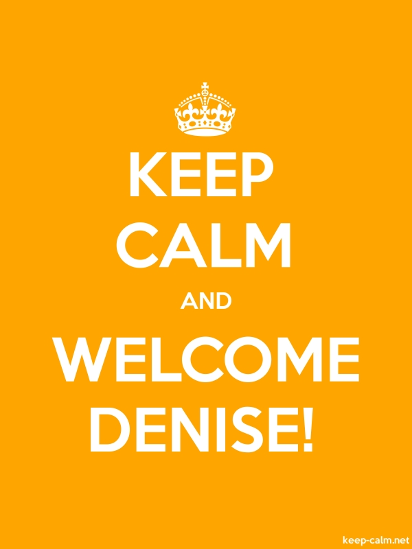 KEEP CALM AND WELCOME DENISE! - white/orange - Default (600x800)