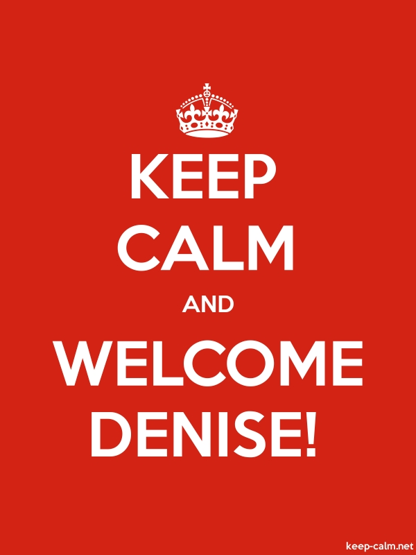 KEEP CALM AND WELCOME DENISE! - white/red - Default (600x800)
