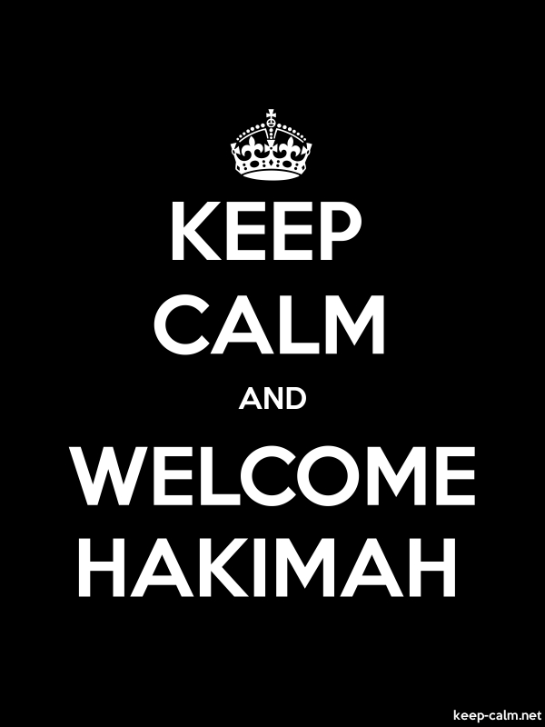 KEEP CALM AND WELCOME HAKIMAH - white/black - Default (600x800)
