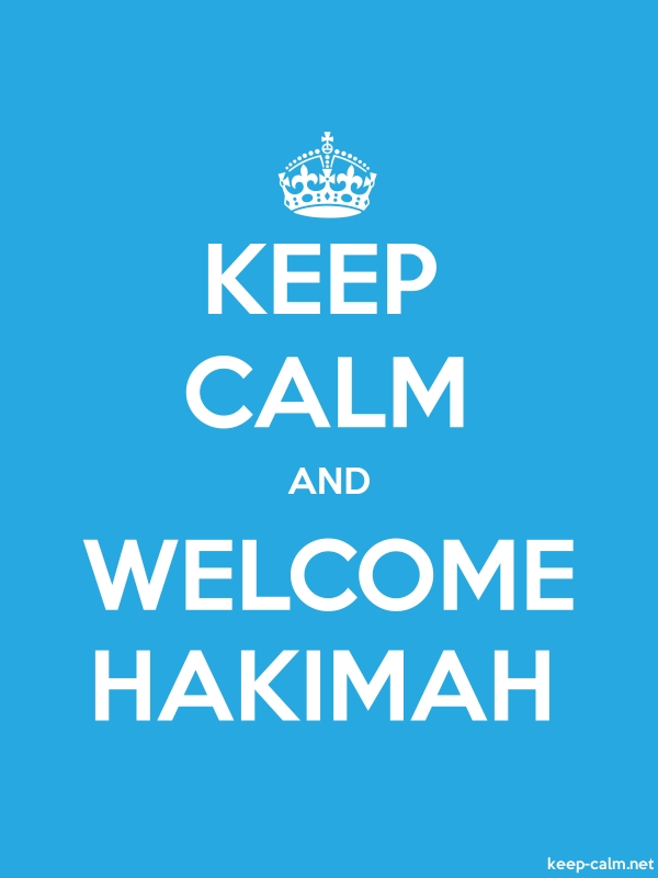 KEEP CALM AND WELCOME HAKIMAH - white/blue - Default (600x800)