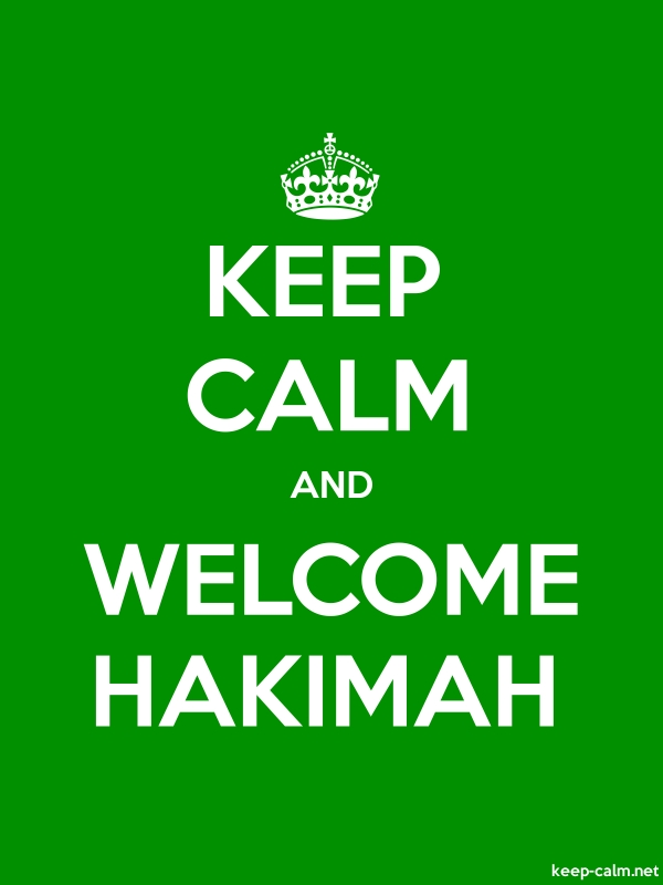 KEEP CALM AND WELCOME HAKIMAH - white/green - Default (600x800)