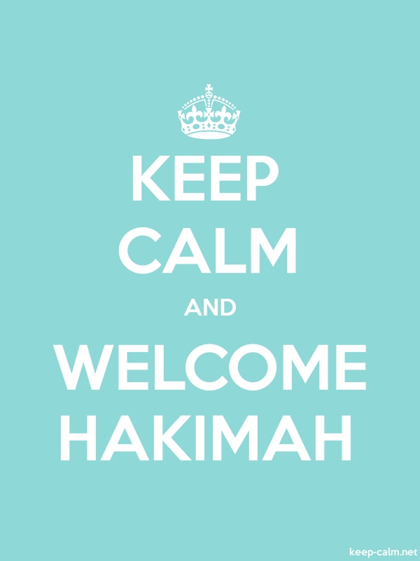 KEEP CALM AND WELCOME HAKIMAH - white/lightblue - Default (600x800)