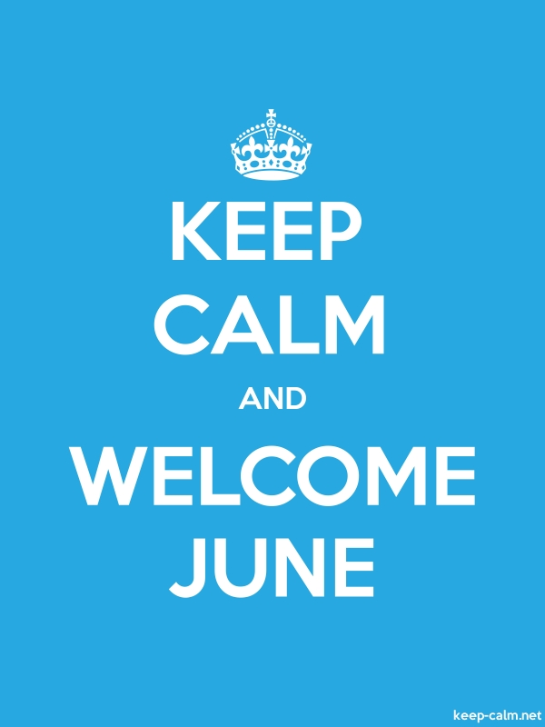 KEEP CALM AND WELCOME JUNE - white/blue - Default (600x800)