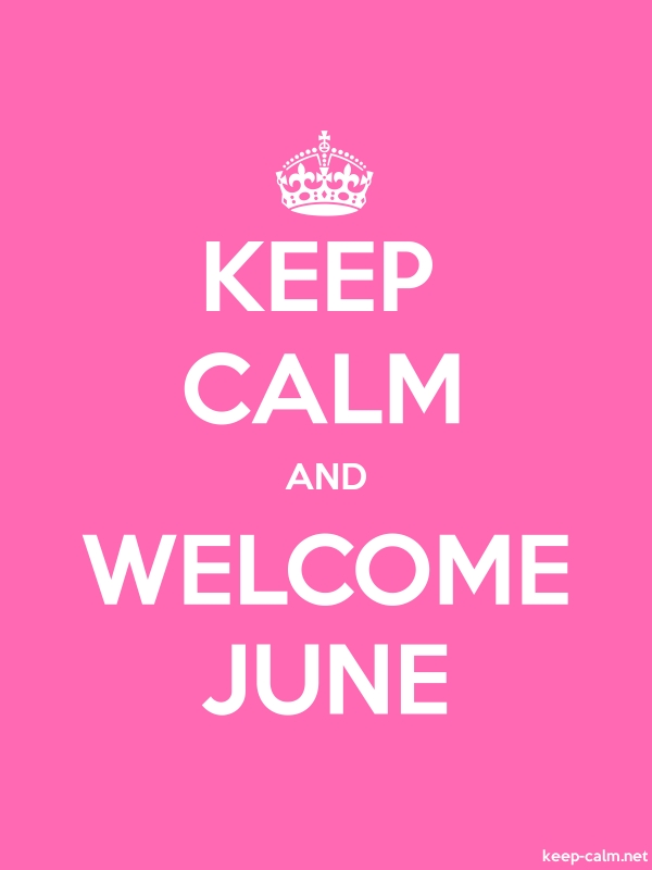 KEEP CALM AND WELCOME JUNE - white/pink - Default (600x800)