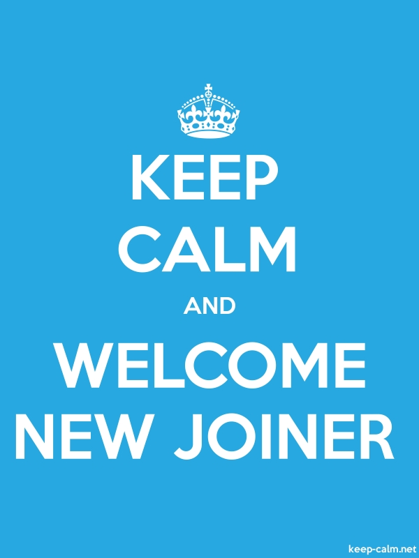 KEEP CALM AND WELCOME NEW JOINER - white/blue - Default (600x800)