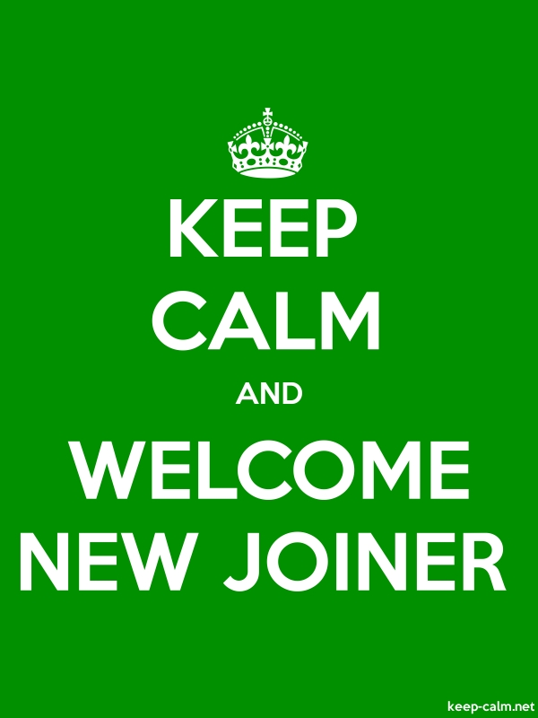 KEEP CALM AND WELCOME NEW JOINER - white/green - Default (600x800)