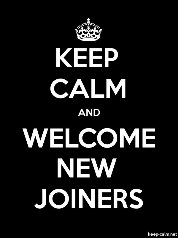 KEEP CALM AND WELCOME NEW JOINERS - white/black - Default (600x800)