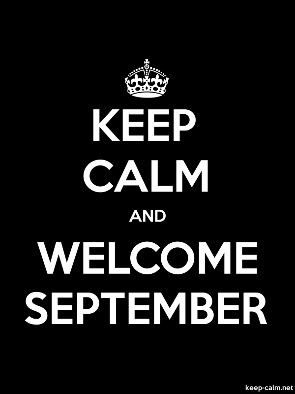 KEEP CALM AND WELCOME SEPTEMBER - white/black - Default (600x800)