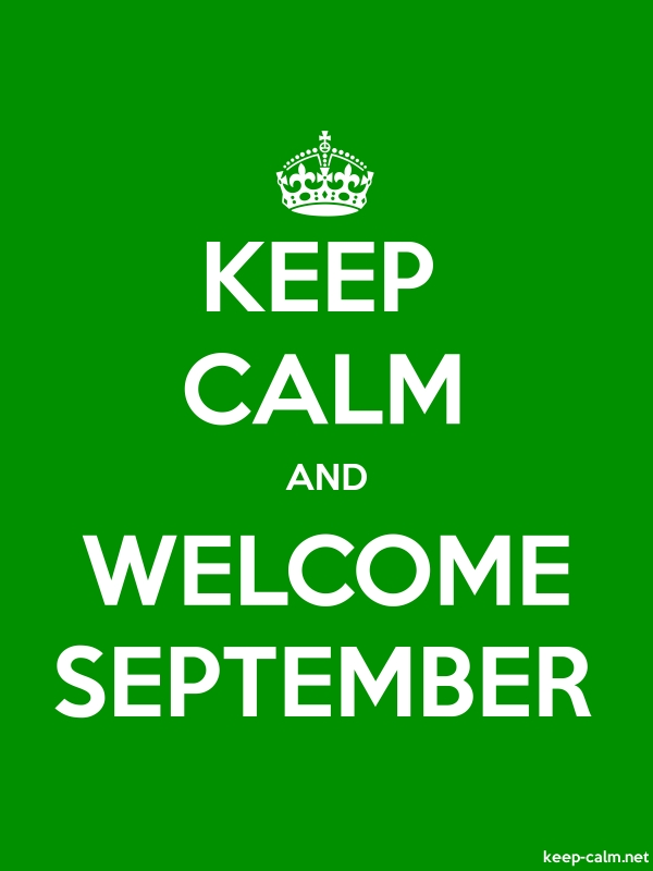 KEEP CALM AND WELCOME SEPTEMBER - white/green - Default (600x800)