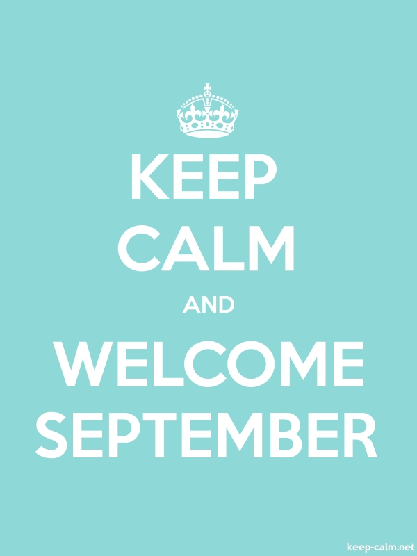 KEEP CALM AND WELCOME SEPTEMBER - white/lightblue - Default (600x800)