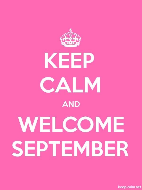 KEEP CALM AND WELCOME SEPTEMBER - white/pink - Default (600x800)